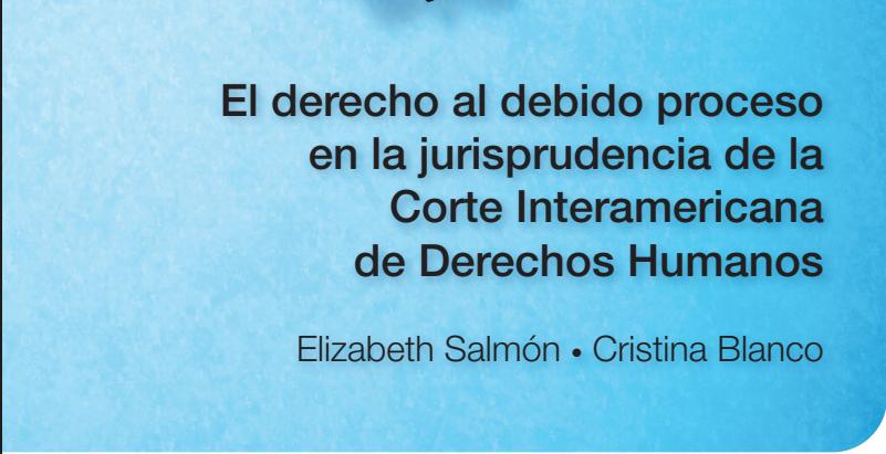El derecho al debido proceso en la Jurisprudencia de la Corte Interamericana de Derechos Humanos