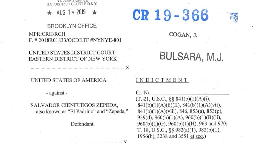 """Acusación o """"Indictment"""" del Gran Jurado del Tribunal de Distrito de los Estados Unidos, Distrito Este de Nueva York en contra de Salvador Cienfuegos Zepeda"""